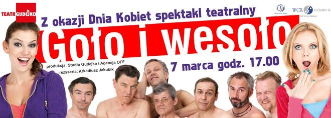 """""""Goło i wesoło"""" w gwiazdorskiej obsadzie na Dzień Kobiet w WCK! (wygraj bilety), materiały prasowe"""